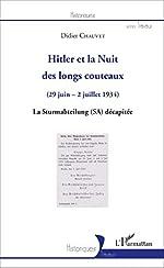 Hitler et la Nuit des longs couteaux - (29 juin - 2 juillet 1934) - La Sturmabteilung (SA) décapitée de Didier Chauvet