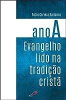 Evangelho lido na tradição Cristã - Ano A (Portuguese Edition)