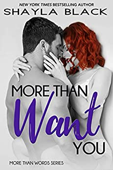 More Than Want You (More Than Words Book 1) by [Shayla Black]
