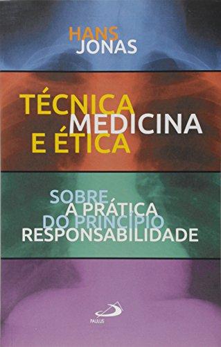 Técnica, Medicina e ética: Sobre a Prática do Princípio Responsabilidade