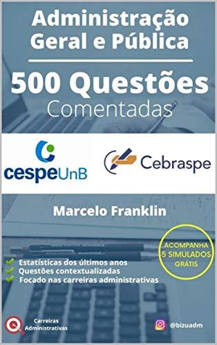 500 questões comentadas de Administração Geral e Pública para o CESPE
