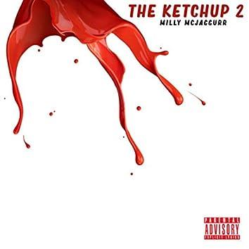 The Ketchup 2