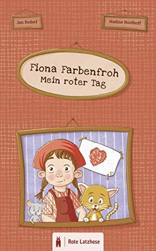 Fiona Farbenfroh - Mein roter Tag: Die Farbe Rot entdecken: ein rotes Bilderbuch für Kinder ab 2 Jahre | Farben lernen ab 2 Jahren | digitales Bilderbuch ... Farben entdecken | Mein farbenfroher Tag)