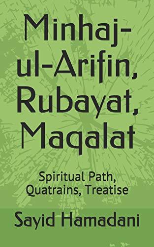 Minhaj-ul-Arifin, Rubayat, Maqalat: Spiritual Path, Quatrains, Treatise