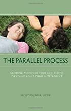 The Parallel Process: Growing Alongside Your Adolescent or Young Adult Child in Treatment