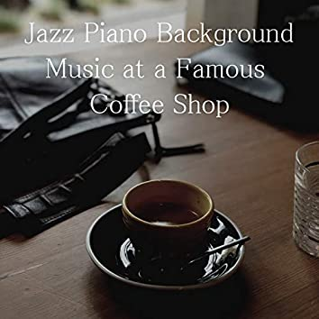 Jazz Piano Background Music at a Famous Coffee Shop