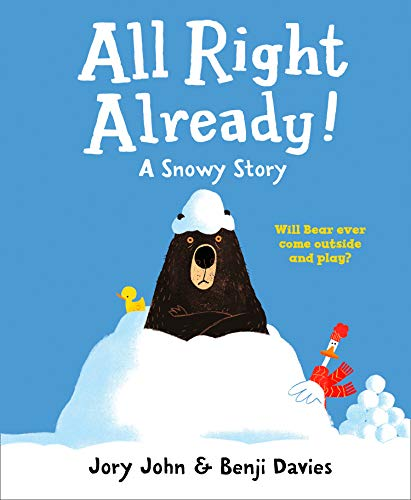 All Right Already!: A Snowy Story