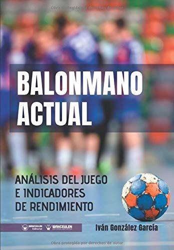 Balonmano Actual: Análisis del juego e indicadores de rendimiento