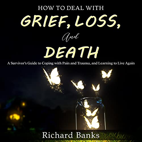How to Deal with Grief, Loss, and Death Titelbild