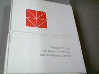 Recipes From The Duke University Diet & Fitness Center (Recipes From The Duke University Diet & Fitness Center, Tenth Printing July 1994)