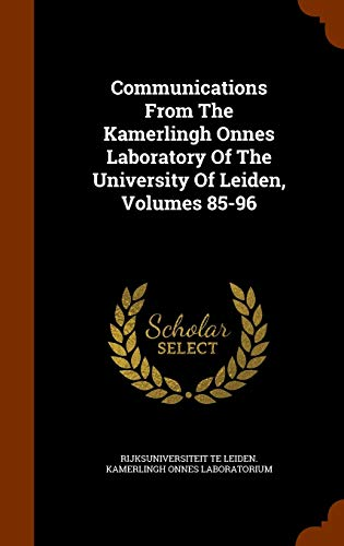 Communications from the Kamerlingh Onnes Laboratory of the University of Leiden, Volumes 85-96