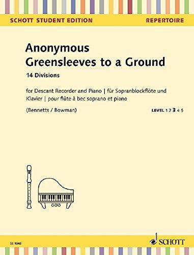 Greensleeves to a Ground: 14 Divisions. Sopran-Blockflöte und Klavier. (Schott Student Edition)