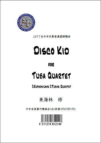Disco Kid for Tuba Quartet(ディスコ・キッド チューバ四重奏)