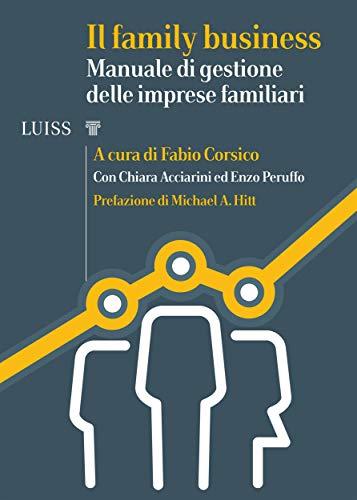 Il family business: Manuale di gestione delle imprese familiari