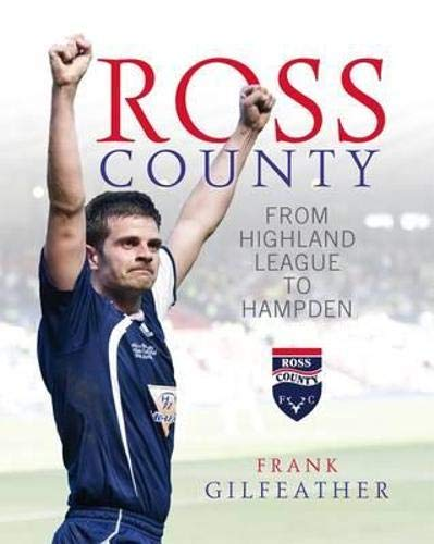 Ross County: From Highland League to Hampden