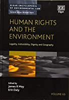 Human Rights and the Environment: Legality, Indivisibility, Dignity and Geography (Elgar Encyclopedia of Environmental Law)