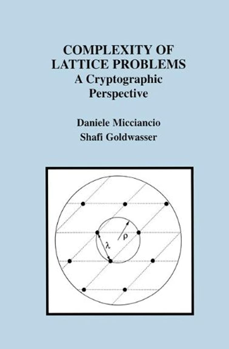決してオピエート降臨Complexity of Lattice Problems: A Cryptographic Perspective (The Springer International Series in Engineering and Computer Science)