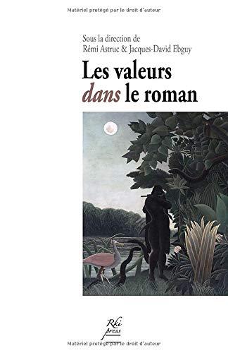 """Les Valeurs dans le roman: conditions d'une """"poéthique"""" romanesqueの詳細を見る"""