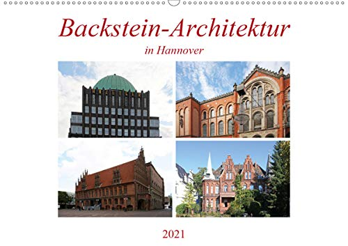 Backstein-Architektur in Hannover (Wandkalender 2021 DIN A2 quer)