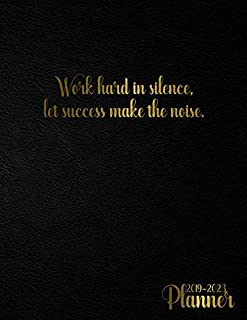 Work Hard In Silence, Let Success Make The Noise. 2019-2023 Planner: Gold 5 Year Planner with 60 Months Spread View Calendar. Cute Five Year Agenda, Organizer, Journal and Business Schedule Notebook.