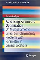 Advancing Parametric Optimization: On Multiparametric Linear Complementarity Problems with Parameters in General Locations (SpringerBriefs in Optimization)