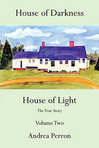 House of Darkness House of Light: The True Story Volume Two by [Andrea Perron]
