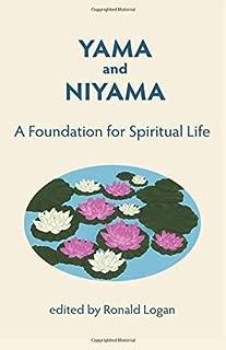 Yama Niyama: A Foundation for Spiritual Life.