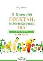 il libro dei cocktail internazionali. quarta codificazione 2004-2011