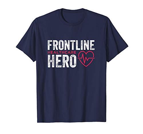 Frontline Hero Healthcare Worker Frontline Essential Worker T-Shirt