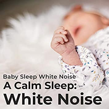 A Calm Sleep: White Noise