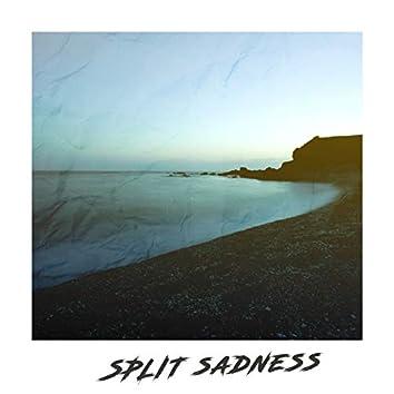 Split Sadness