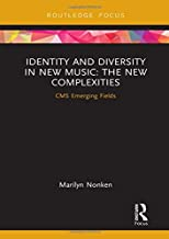 Identity and Diversity in New Music: The New Complexities (CMS Emerging Fields in Music)