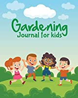Gardening Journal For Kids: The purpose of this Garden Journal is to keep all your various gardening activities and ideas organized in one easy to find spot.