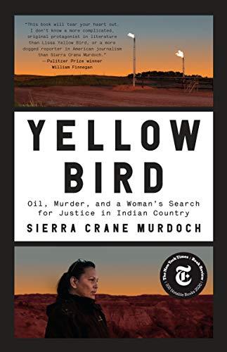 Yellow Bird: Oil, Murder, and a Wom…