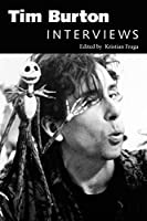 Tim Burton: Interviews (Conversations with Filmmakers Series)