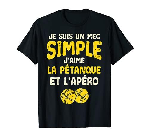 Homme Mec Simple Pétanque Apéro Humour Bar Jeux Boule Homme Cadeau T-Shirt