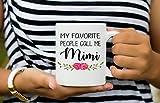 Tazza da caffè con scritta 'Favorite People Call me Mimi'