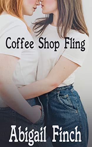 Coffee Shop Fling : A lesbian erotica romance short story