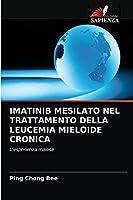 Imatinib Mesilato Nel Trattamento Della Leucemia Mieloide Cronica
