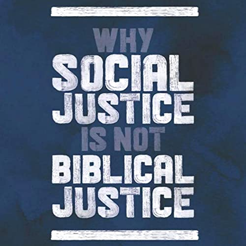 Why Social Justice Is Not Biblical Justice cover art