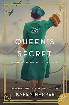 The Queen's Secret: A Novel of England's World War II Queen by [Karen Harper]