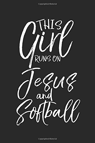 This Girl Runs on Jesus and Softball: Inspirational Christian Devotional Journal with Blank Pages for Women