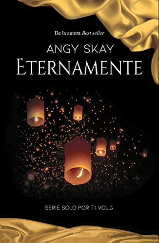 Eternamente (Solo por ti nº 3) de Angy Skay