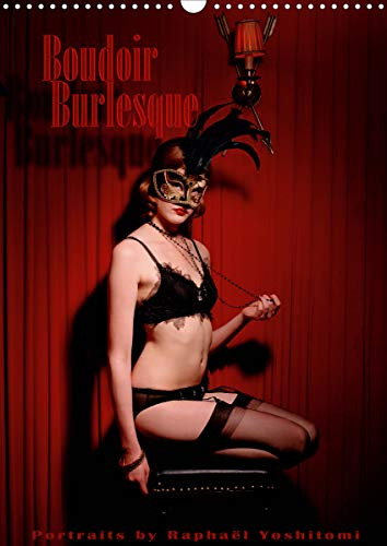 Boudoir Burlesque (Wandkalender 2021 DIN A3 hoch)