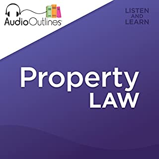 Property Law     Developed for Law School Exams and the Multistate Bar              By:                                                                                                                                 AudioOutlines                               Narrated by:                                                                                                                                 AudioOutlines                      Length: 3 hrs and 12 mins     44 ratings     Overall 4.3