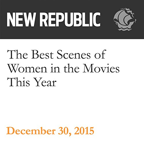 The Best Scenes of Women in the Movies This Year audiobook cover art