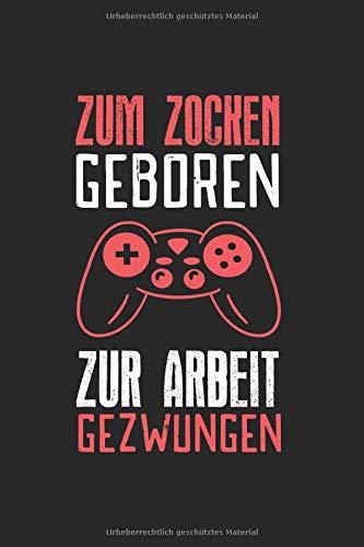 Zum Zocken Geboren: Gamer I Notizbuch I Gaming I Notizheft I Dot Grid I A5 Schreibheft I Gepunktet I Konsole I Gamepad I Computer I Controller I Schreibblock I Tagebuch I Geschenk