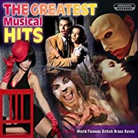 The Greatest Musical Hits: World Famous British Brass Bands