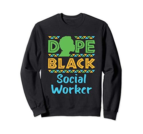 Dope Black Social Worker LCSW African American Social Work Sweatshirt