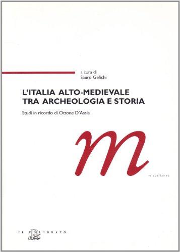 L'Italia alto-medievale tra archeologia e storia. Studi in ricordo di Ottone D'Assia